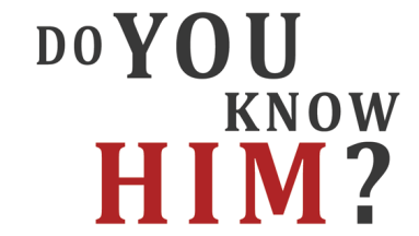 do you know Him Jesus Christ